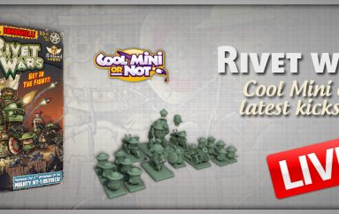 Cool mini or Not: Rivet wars on Kickstarter NOW!