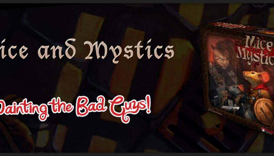 Painting Mice & Mystics THE BAD GUYS!